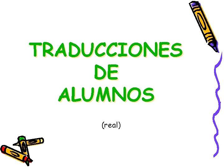 TRADUCCIONES DE ALUMNOS (real)