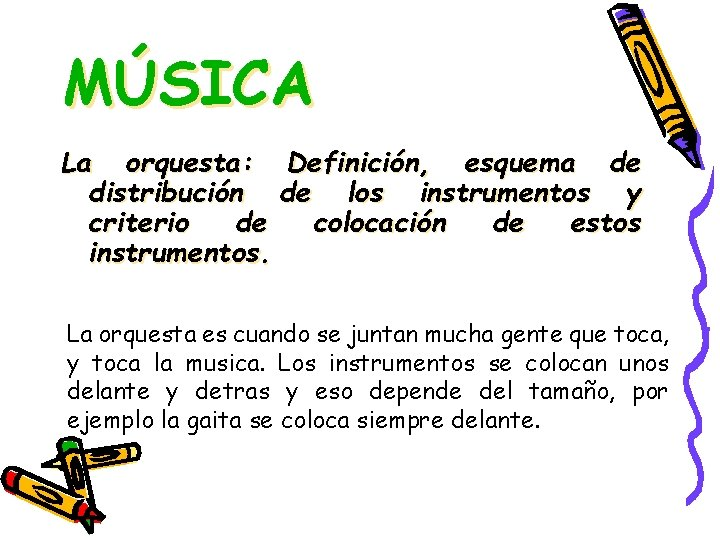 MÚSICA La orquesta: Definición, esquema de distribución de los instrumentos y criterio de colocación