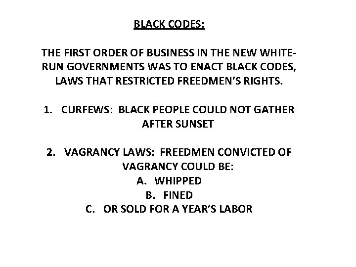BLACK CODES: THE FIRST ORDER OF BUSINESS IN THE NEW WHITERUN GOVERNMENTS WAS TO