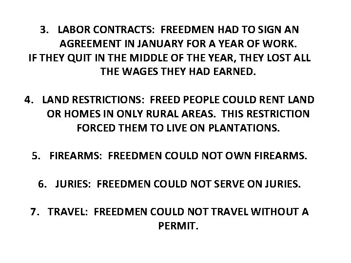 3. LABOR CONTRACTS: FREEDMEN HAD TO SIGN AN AGREEMENT IN JANUARY FOR A YEAR