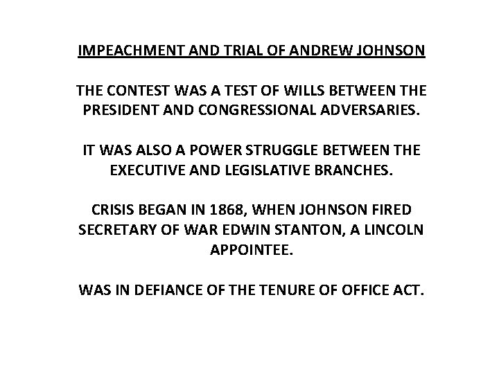 IMPEACHMENT AND TRIAL OF ANDREW JOHNSON THE CONTEST WAS A TEST OF WILLS BETWEEN