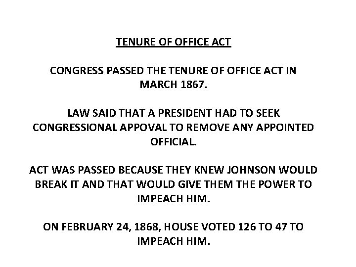 TENURE OF OFFICE ACT CONGRESS PASSED THE TENURE OF OFFICE ACT IN MARCH 1867.