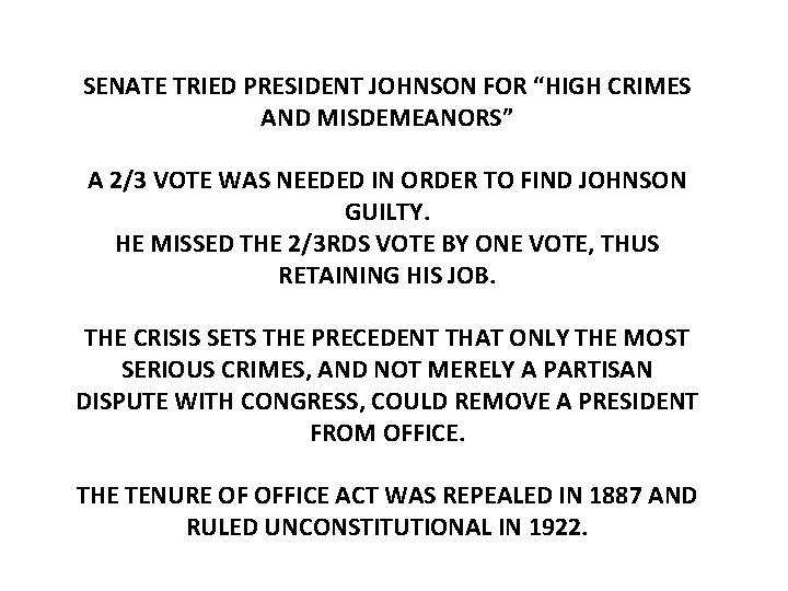 """SENATE TRIED PRESIDENT JOHNSON FOR """"HIGH CRIMES AND MISDEMEANORS"""" A 2/3 VOTE WAS NEEDED"""