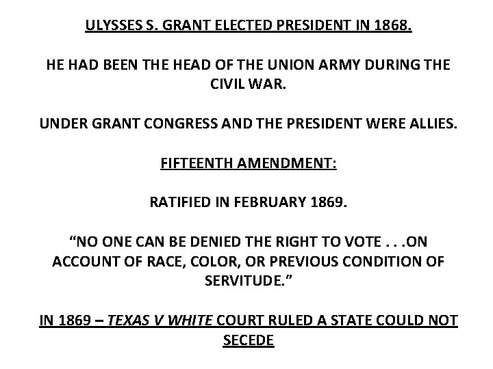ULYSSES S. GRANT ELECTED PRESIDENT IN 1868. HE HAD BEEN THE HEAD OF THE
