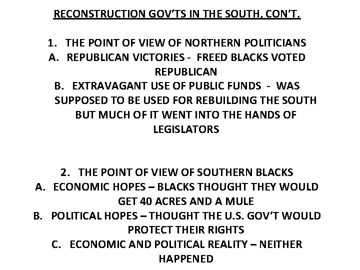 RECONSTRUCTION GOV'TS IN THE SOUTH, CON'T. 1. THE POINT OF VIEW OF NORTHERN POLITICIANS