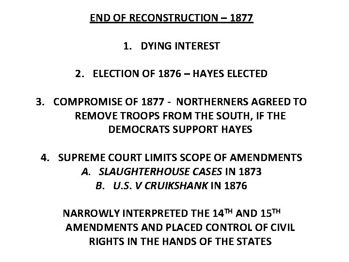 END OF RECONSTRUCTION – 1877 1. DYING INTEREST 2. ELECTION OF 1876 – HAYES
