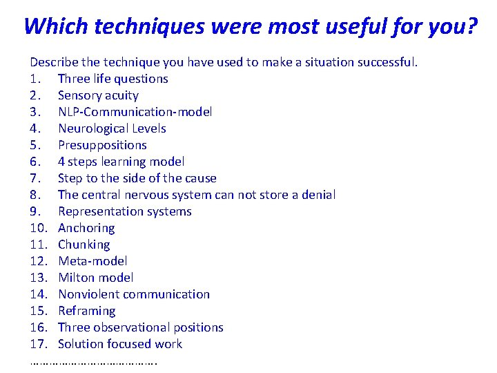 Which techniques were most useful for you? Describe the technique you have used to
