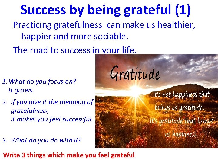 Success by being grateful (1) Practicing gratefulness can make us healthier, happier and more
