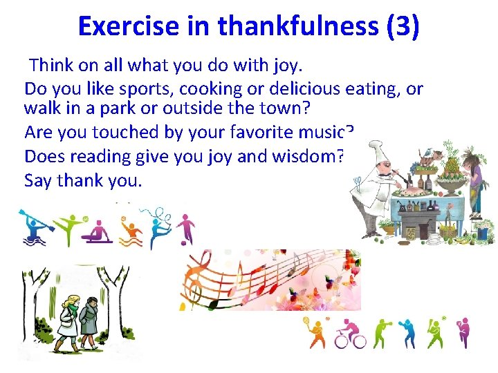 Exercise in thankfulness (3) Think on all what you do with joy. Do you