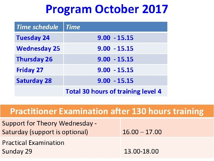 Program October 2017 Time schedule Time Tuesday 24 9. 00 - 15. 15 Wednesday