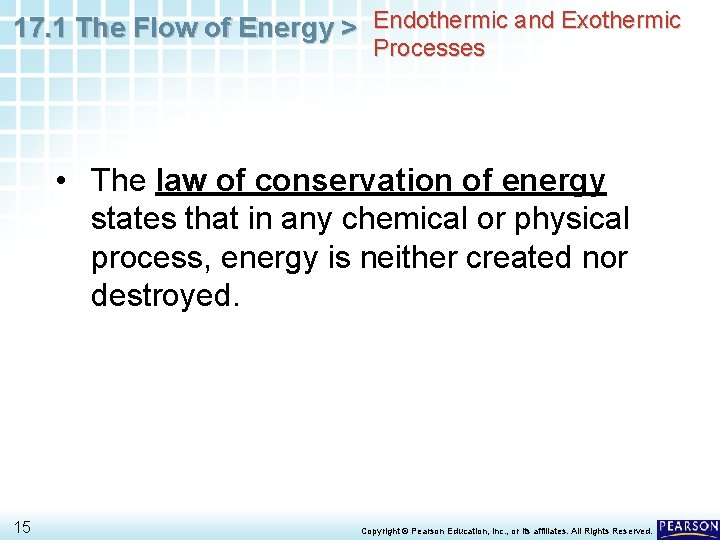 17. 1 The Flow of Energy > Endothermic and Exothermic Processes • The law