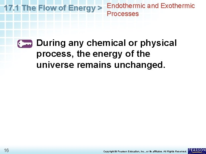 17. 1 The Flow of Energy > Endothermic and Exothermic Processes During any chemical