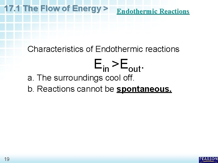 17. 1 The Flow of Energy > Endothermic Reactions Characteristics of Endothermic reactions Ein
