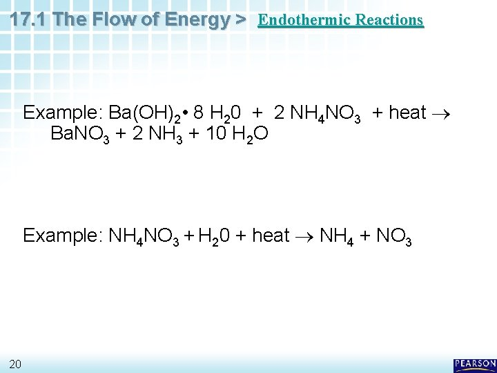 17. 1 The Flow of Energy > Endothermic Reactions Example: Ba(OH)2 • 8 H