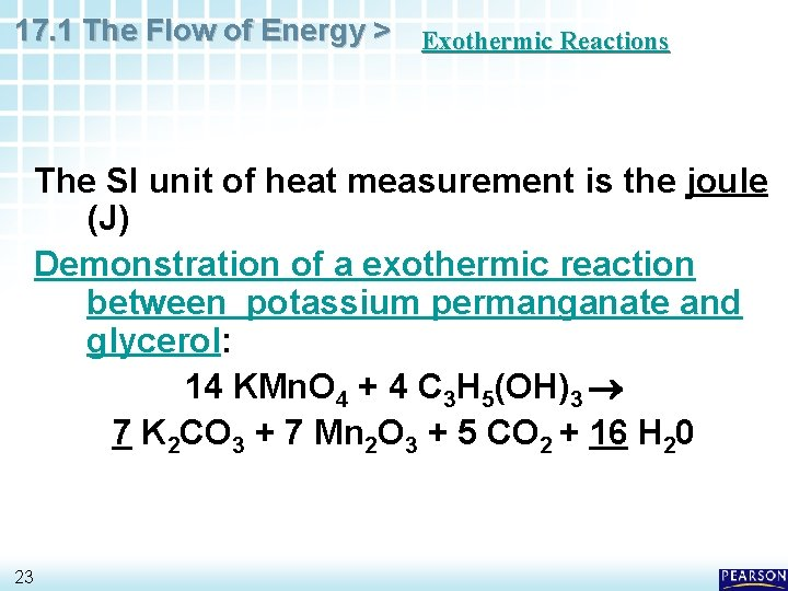 17. 1 The Flow of Energy > Exothermic Reactions The SI unit of heat