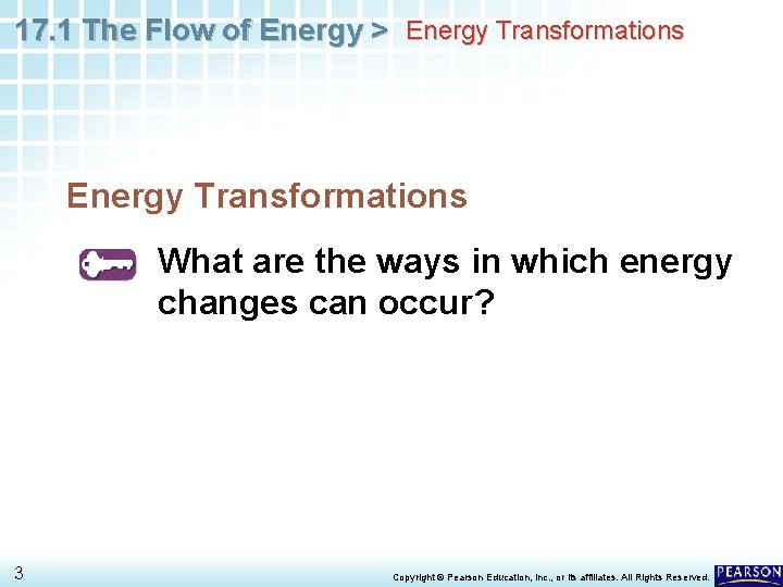 17. 1 The Flow of Energy > Energy Transformations What are the ways in