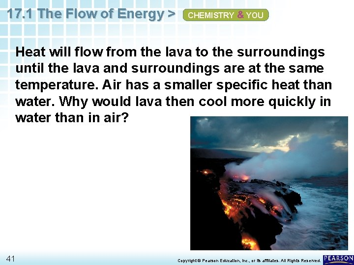 17. 1 The Flow of Energy > CHEMISTRY & YOU Heat will flow from