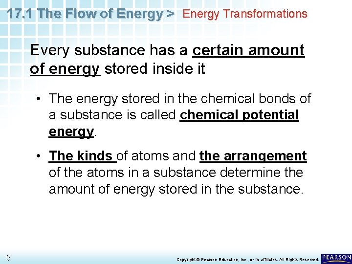 17. 1 The Flow of Energy > Energy Transformations Every substance has a certain