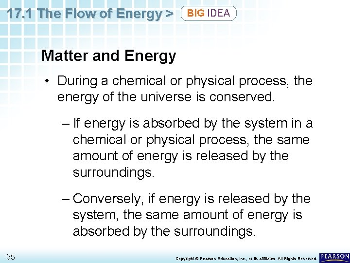 17. 1 The Flow of Energy > BIG IDEA Matter and Energy • During