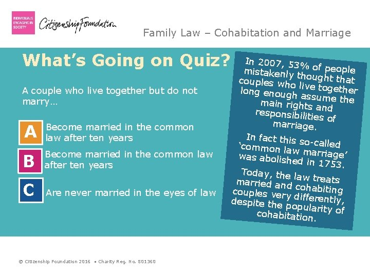 Family Law – Cohabitation and Marriage What's Going on Quiz? A couple who live
