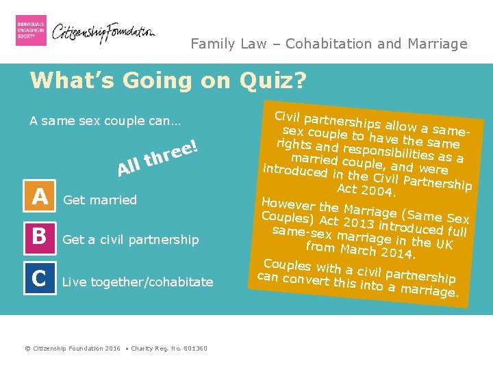 Family Law – Cohabitation and Marriage What's Going on Quiz? A same sex couple