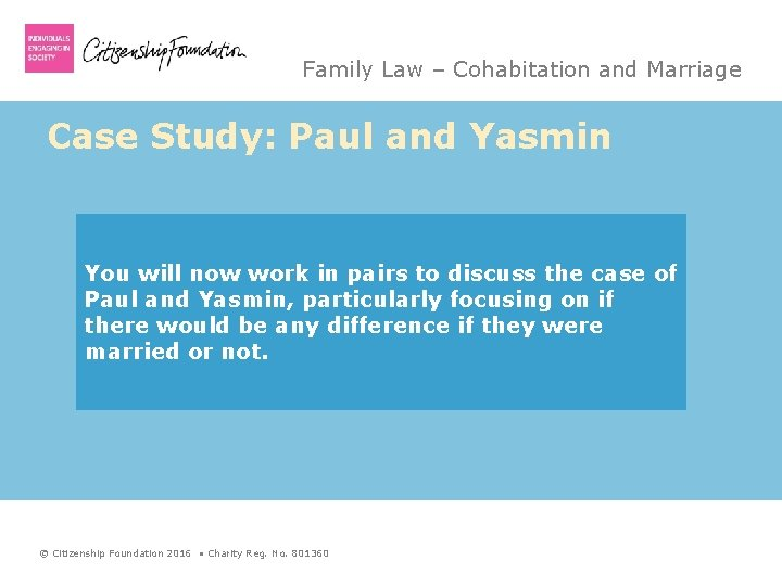 Family Law – Cohabitation and Marriage Case Study: Paul and Yasmin You will now