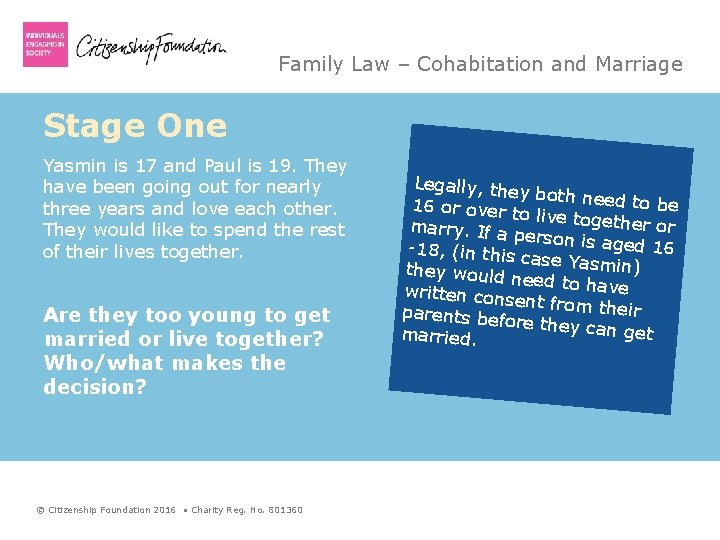 Family Law – Cohabitation and Marriage Stage One Yasmin is 17 and Paul is