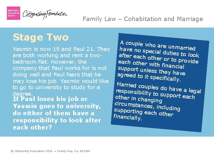 Family Law – Cohabitation and Marriage Stage Two A couple wh o are unma