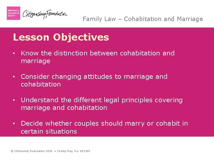 Family Law – Cohabitation and Marriage Lesson Objectives • Know the distinction between cohabitation