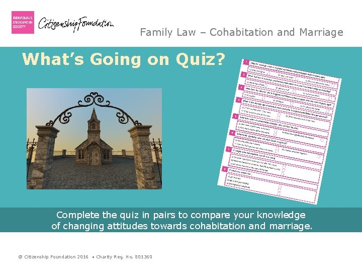 Family Law – Cohabitation and Marriage What's Going on Quiz? Complete the quiz in