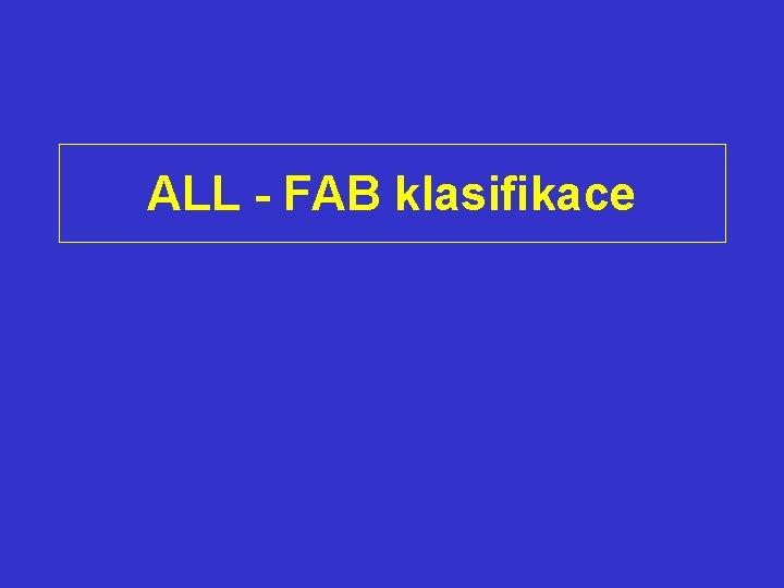 ALL - FAB klasifikace