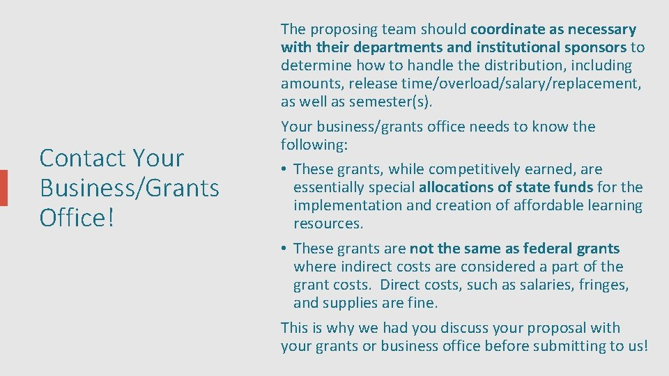 Contact Your Business/Grants Office! The proposing team should coordinate as necessary with their departments