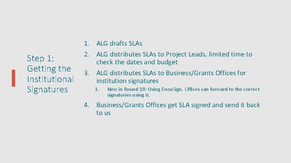 Step 1: Getting the Institutional Signatures 1. ALG drafts SLAs 2. ALG distributes SLAs