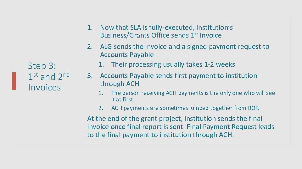 Step 3: 1 st and 2 nd Invoices 1. Now that SLA is fully-executed,