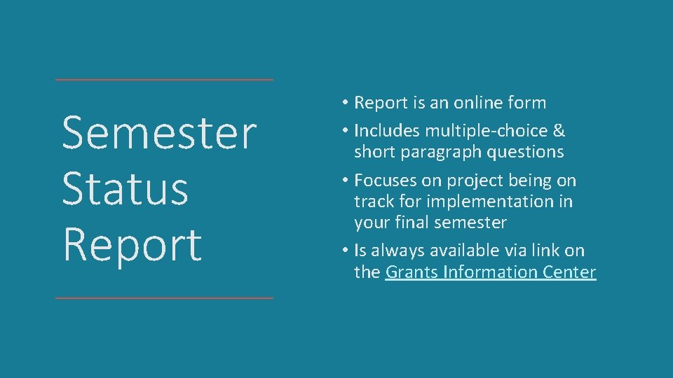 Semester Status Report • Report is an online form • Includes multiple-choice & short
