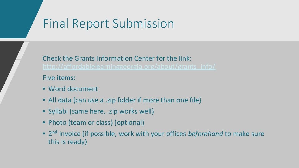 Final Report Submission Check the Grants Information Center for the link: http: //affordablelearninggeorgia. org/about/grants_info/