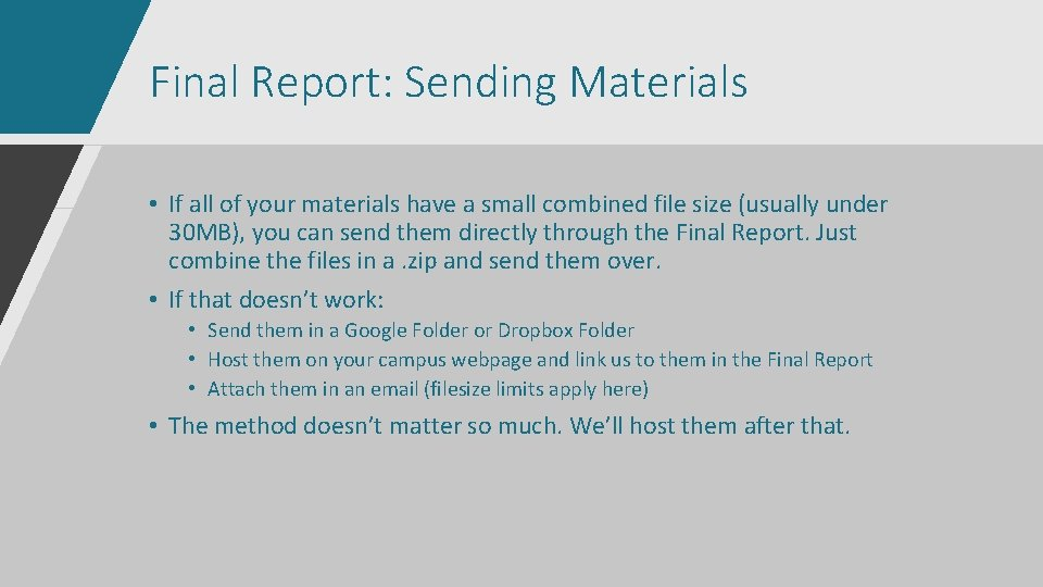 Final Report: Sending Materials • If all of your materials have a small combined