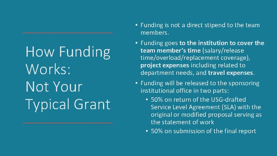 How Funding Works: Not Your Typical Grant • Funding is not a direct stipend