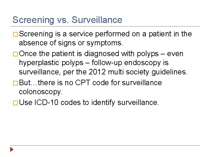 Screening vs. Surveillance � Screening is a service performed on a patient in the
