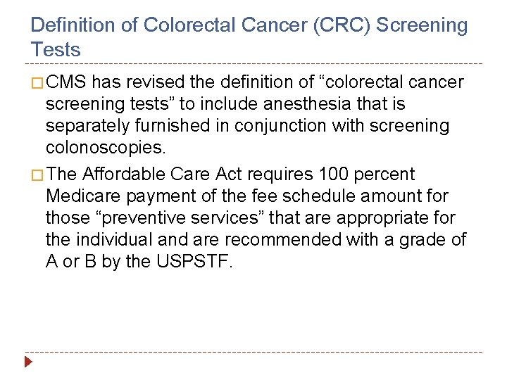 Definition of Colorectal Cancer (CRC) Screening Tests � CMS has revised the definition of