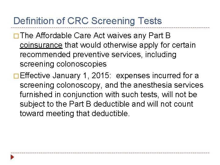 Definition of CRC Screening Tests � The Affordable Care Act waives any Part B