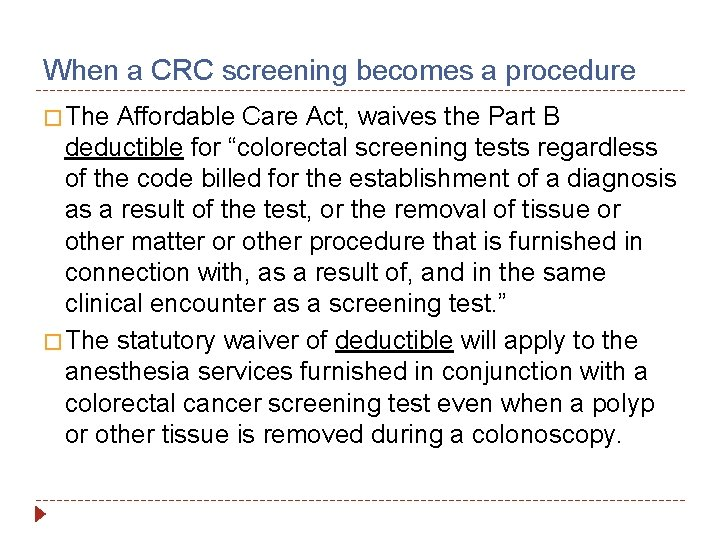 When a CRC screening becomes a procedure � The Affordable Care Act, waives the
