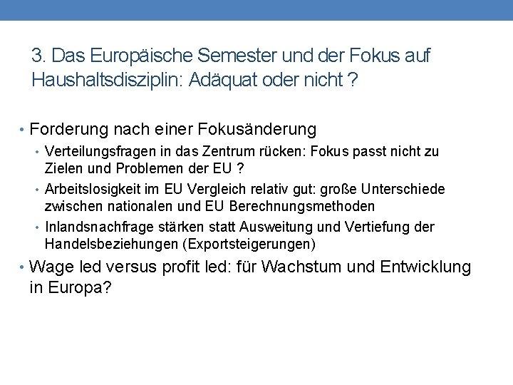 3. Das Europäische Semester und der Fokus auf Haushaltsdisziplin: Adäquat oder nicht ? •