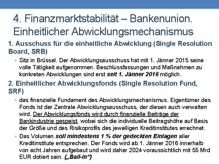 4. Finanzmarktstabilität – Bankenunion. Einheitlicher Abwicklungsmechanismus 1. Ausschuss für die einheitliche Abwicklung (Single Resolution
