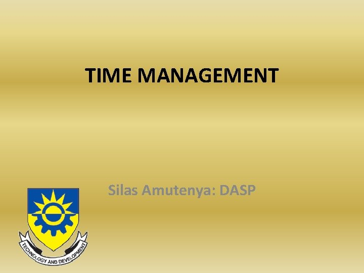 TIME MANAGEMENT Silas Amutenya: DASP