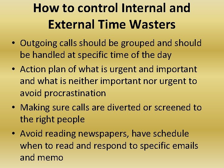 How to control Internal and External Time Wasters • Outgoing calls should be grouped