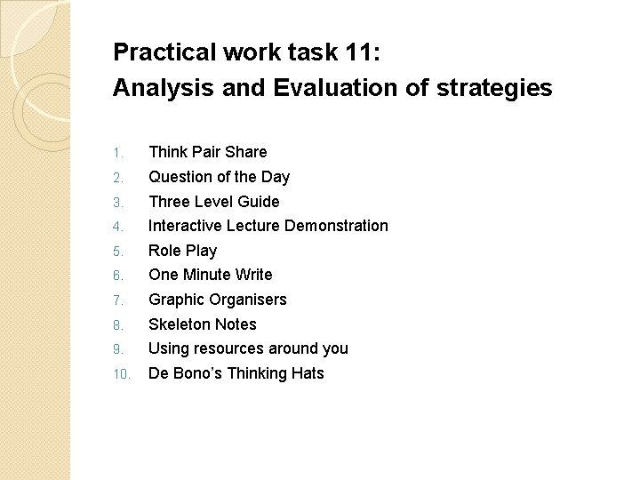 Practical work task 11: Analysis and Evaluation of strategies 1. Think Pair Share 2.