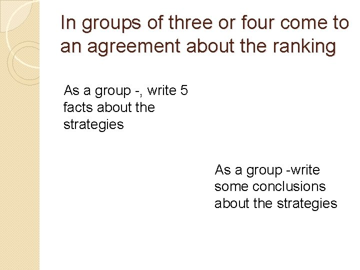 In groups of three or four come to an agreement about the ranking As
