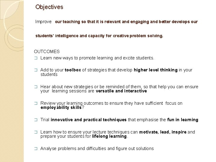 Objectives Improve our teaching so that it is relevant and engaging and better develops