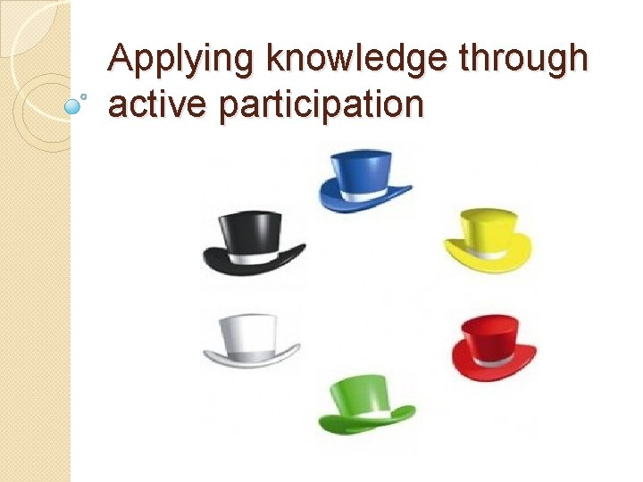 Applying knowledge through active participation